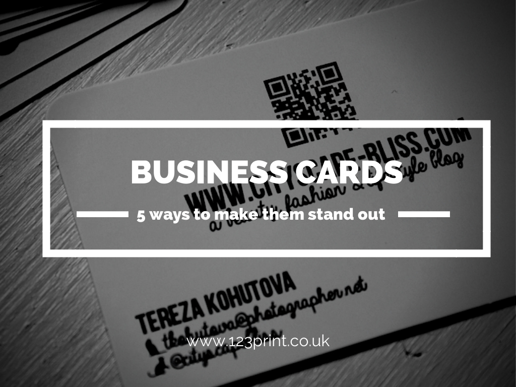 5 ways to make your business cards stand out 123print uk blog 5 ways to make your business cards stand 1 reheart Gallery