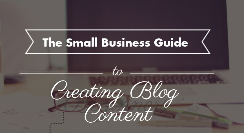 The Small Business Guide to Blogging